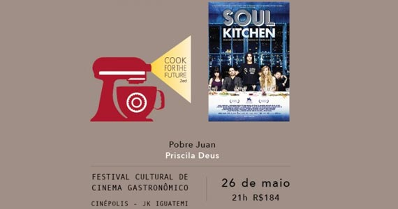 Cook for the Future - Filme Soul Kitchen- Pobre Juan Eventos BaresSP 570x300 imagem