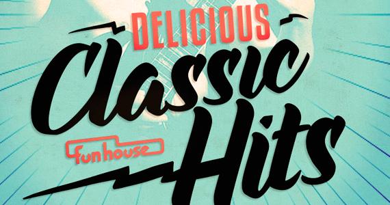 Funhouse apresenta a festa Delicious Classic Hits com versões exclusivas Eventos BaresSP 570x300 imagem