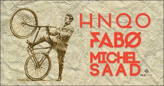 DJ's HNQO, Fabo e Michel Saad comandam as pick ups nesta terça-feira no Club Disco Eventos BaresSP 570x300 imagem