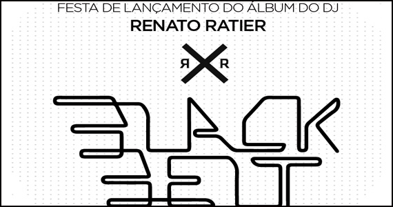 D-edge apresenta a Festa de Lançamento do álbum do DJ Renato Ratier no Grand Metrópole Eventos BaresSP 570x300 imagem