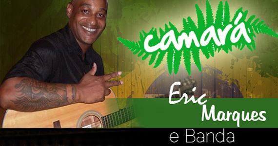 Eric Marques e Banda se apresentam nesta sexta-feira no Bar Camará Eventos BaresSP 570x300 imagem