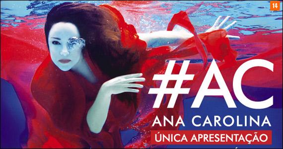 Ana Carolina em única apresentação no Espaço das Américas neste sábado Eventos BaresSP 570x300 imagem