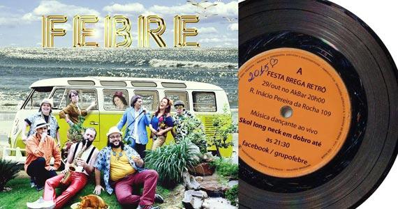 Festa Brega Retrô com o grupo Febre animando a noite no Akbar Lounge & Disco Eventos BaresSP 570x300 imagem