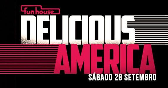 Festa Delicious America agita a noite deste sábado na Funhouse Eventos BaresSP 570x300 imagem