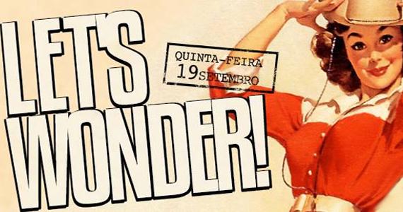 Festa Let's Wonder chega a 10º edição nesta quinta-feira na Funhouse Eventos BaresSP 570x300 imagem