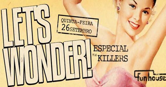Festa Lets Wonder agita a quinta-feira na Funhouse com especial The Killers Eventos BaresSP 570x300 imagem