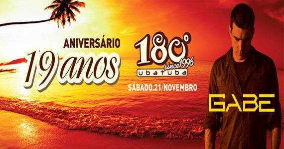 Aniversário de 19 anos do 180 Graus Ubatuba recebe DJ Gabe e convidados Eventos BaresSP 570x300 imagem