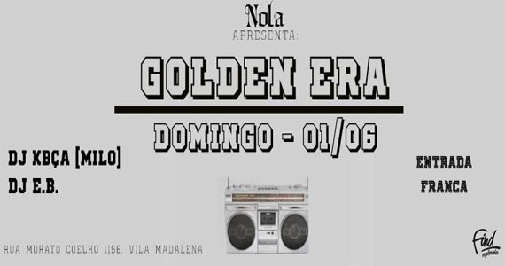 Festa Golden Era com DJs E.B. e KBÇA neste domingo no Nola Bar Eventos BaresSP 570x300 imagem