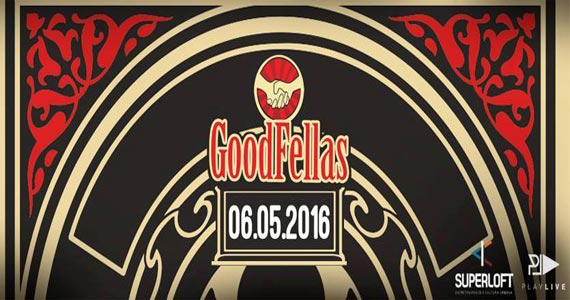 GoodFellas agita a sexta-feira no SuperLoft com muita música  Eventos BaresSP 570x300 imagem
