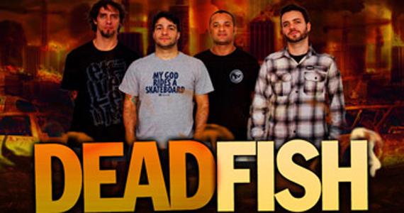 Dead Fish se apresenta no Hangar 110 neste domingo  Eventos BaresSP 570x300 imagem