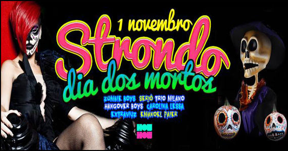 Hot Hot apresenta na sexta-feira a Festa Strondo especial Dia dos Mortos Eventos BaresSP 570x300 imagem