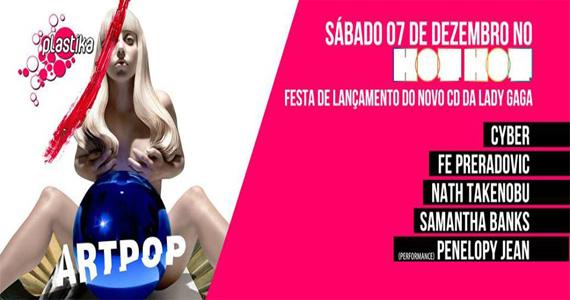 Festa Plastika especial Lady Gaga com DJs agitando o sábado da Hot Hot Eventos BaresSP 570x300 imagem