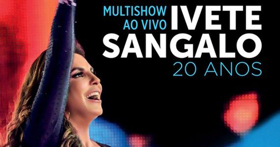 Show de lançamento do DVD 'Ivete Sangalo 20 Anos' no Espaço das Américas Eventos BaresSP 570x300 imagem