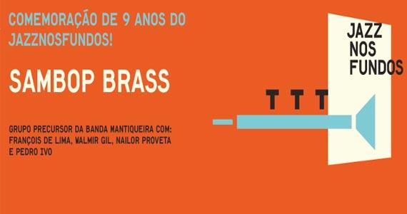 Jazz Nos Fundos comemora aniversário de 9 anos com show da Sambop Brass Eventos BaresSP 570x300 imagem