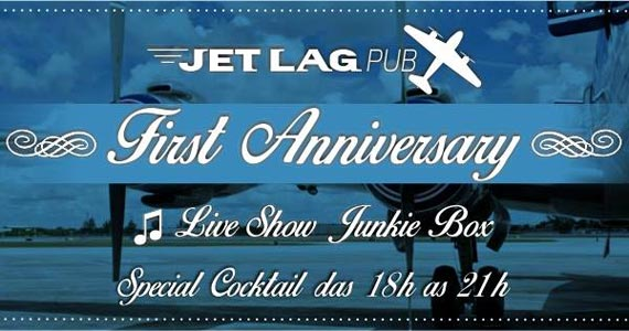 First Anniversary com show da banda Junkie Box no Jet Lag Pub Eventos BaresSP 570x300 imagem