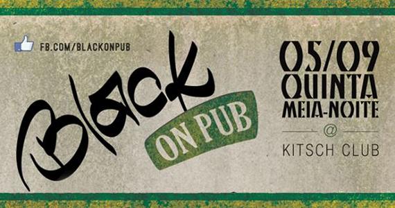 Festa Black on Pub 2 agita a Kitsch Club nesta quinta-feira Eventos BaresSP 570x300 imagem