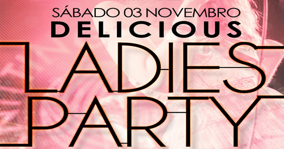 Delicious Ladies Party é festa que anima a noite do sábado após Finados na Funhouse Eventos BaresSP 570x300 imagem