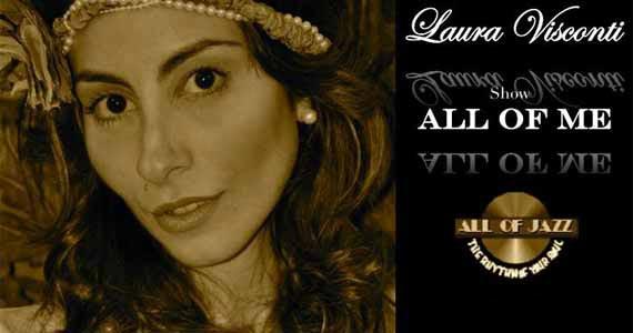 All of Jazz recebe a cantora Laura Visconti em show intimista nesta segunda Eventos BaresSP 570x300 imagem