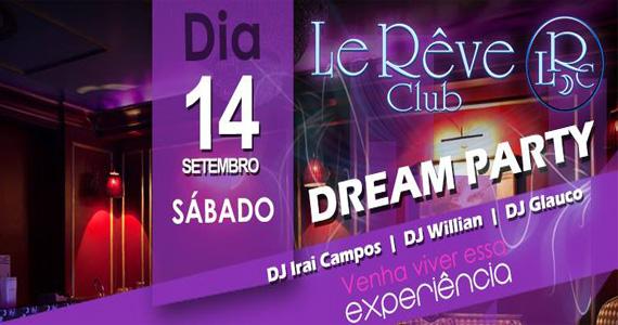 Festa Dream Party agita a noite com DJs Irai Campos, Willian e Glauco na Le Rêve Club Eventos BaresSP 570x300 imagem