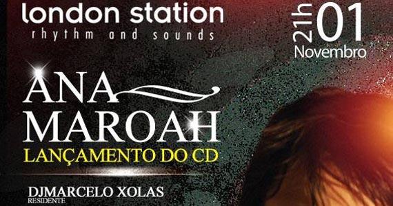 Ana Maroah lança seu CD neste sábado e anima a noite do London Station Eventos BaresSP 570x300 imagem