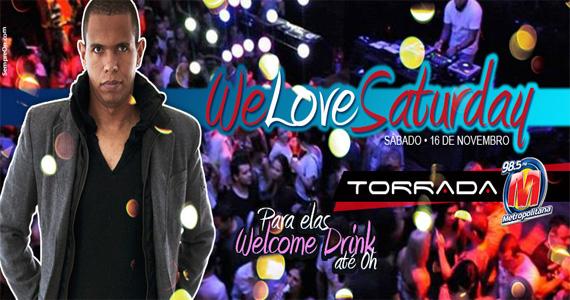 Festa We Love Saturday esquenta o sábado com DJ Torrada na Loop Music Eventos BaresSP 570x300 imagem