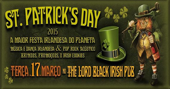 Comemoração do St. Patrick's Day conta com show de Indiana Rox, Irish Music e Irish Tap Dance no Lord Black