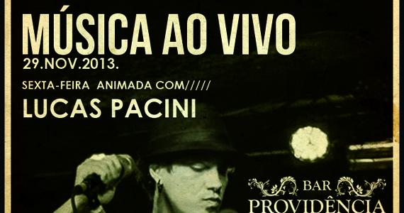 Bar Providência tem música ao vivo com o cantor Lucas Pacini nesta sexta-feira Eventos BaresSP 570x300 imagem