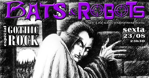 Bats & Robots desta semana no Madame tem especial Gothic Rock Eventos BaresSP 570x300 imagem
