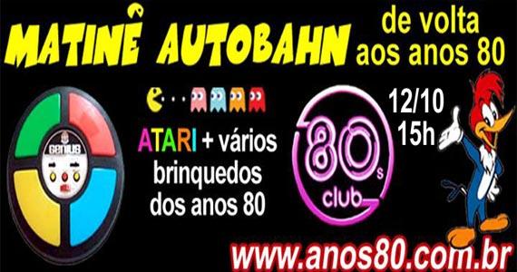Autobahn realiza Matinê dos Anos 80 comemorando Dia das Crianças Eventos BaresSP 570x300 imagem