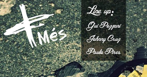 Projeto Més com os DJs Johnny Cruz, Paulo Pires e Gui Pozzani agitando a noite de domingo do Menys Bar Eventos BaresSP 570x300 imagem
