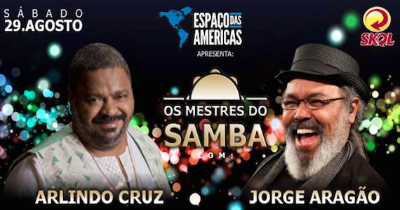 Espaço das Américas apresenta o show Mestres do Samba com Arlindo Cruz e Jorge Aragão Eventos BaresSP 570x300 imagem