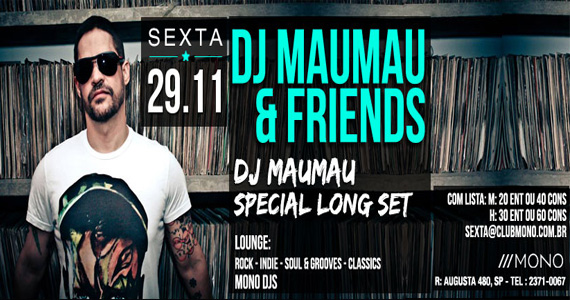 DJ MauMau comanda as pick-ups com set list especial nesta sexta-feira na Mono Club Eventos BaresSP 570x300 imagem