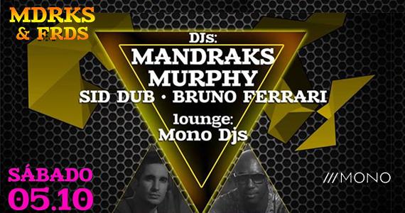 Mandraks & Friends agita o sábado na Mono Club com DJ Murphy convidado Eventos BaresSP 570x300 imagem