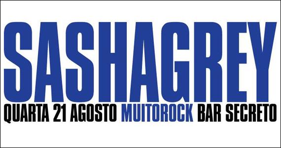 Festa Muito Rock recebe nesta quarta-feira Sasha Grey no Bar Secreto - Rota do Rock Eventos BaresSP 570x300 imagem