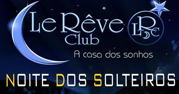 Noite dos Soletiros na Le Rêve Club com DJs Irai Campos e Torrada Eventos BaresSP 570x300 imagem