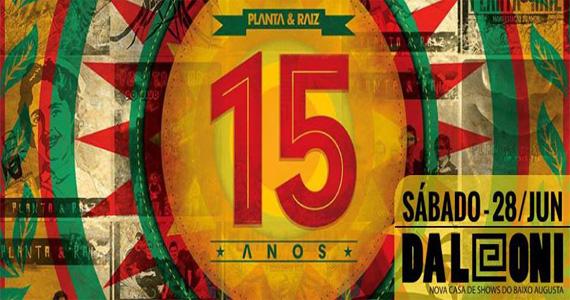 Planta e Raiz comemora sucesso do DVD ao vivo neste sábado no Da Leoni Eventos BaresSP 570x300 imagem