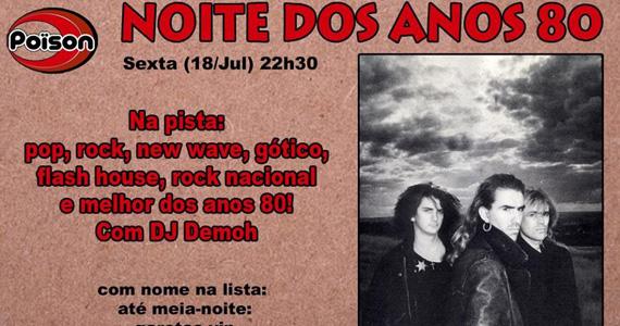 Noite dos Anos 80 com DJ Demoh agitando as pick-ups sexta-feira no Poison Bar e Balada Eventos BaresSP 570x300 imagem