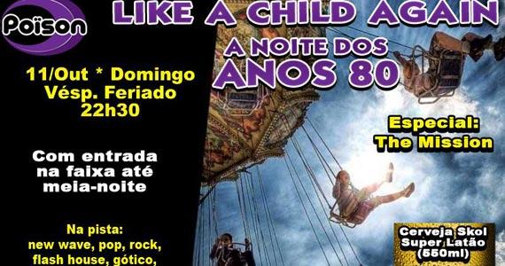Noite dos Anos 80 - Like a Child Again no Poison Bar e Balada neste domingo véspera de feriado Eventos BaresSP 570x300 imagem