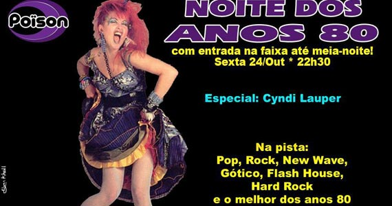 Noite dos anos 80 especial Cyndi Lauper na sexta-feira no Poison Bar e Balada Eventos BaresSP 570x300 imagem