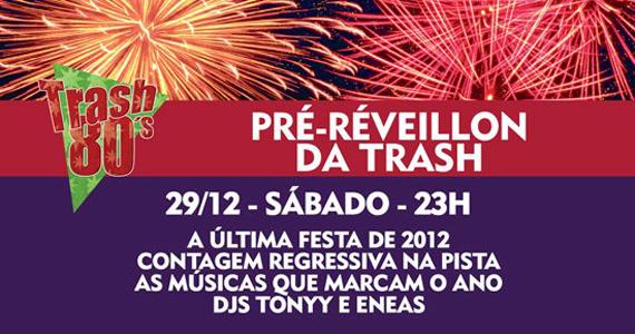 Sábado tem festa de Pré Réveillon na pista da Trash 80's Eventos BaresSP 570x300 imagem