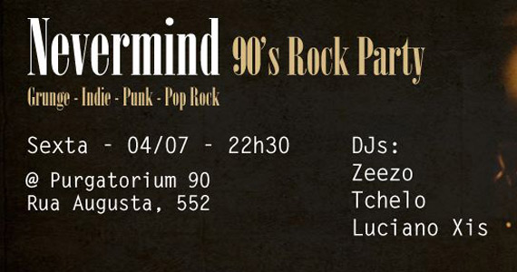 Acontece a festa Nevermind 90's Rock Party no Purgatorium 90 - Rota do Rock Eventos BaresSP 570x300 imagem