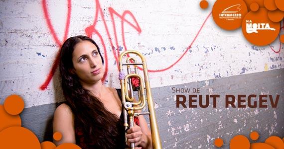 Trombonista israelense Reut Regev se apresenta nesta terça-feira no palco do Na Mata Café Eventos BaresSP 570x300 imagem