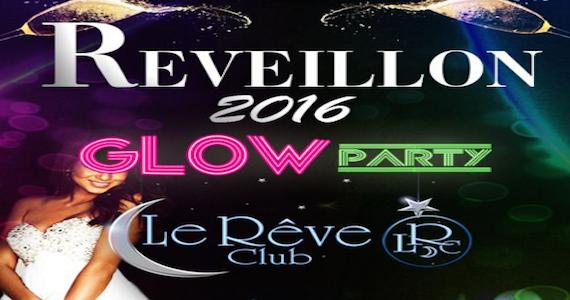 Le Rêve Club promove seu Réveillon 2016 com a festa Glow Party Eventos BaresSP 570x300 imagem