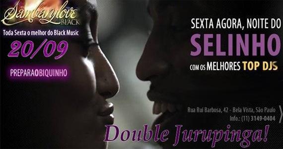 Sambarylove agita a sexta-feira com a Noite do Selinho e Double Jurupinga Eventos BaresSP 570x300 imagem