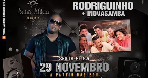 Rodriguinho e grupo Inovasamba agitam a sexta-feira no Santa Aldeia Eventos BaresSP 570x300 imagem