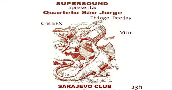 Saravejo apresenta a Festa Supersound com participação do Quarteto São Jorge Eventos BaresSP 570x300 imagem