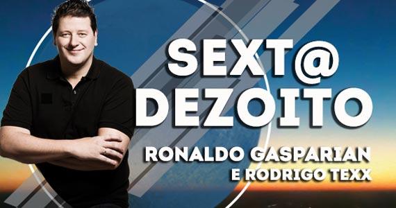 Sexta Dezoito com Ronaldo Gasparian e Rodrigo Texx no Dezoito Bar Eventos BaresSP 570x300 imagem