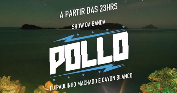 Show da Banda Pollo acontece neste sábado no Banana's Beach Club Eventos BaresSP 570x300 imagem