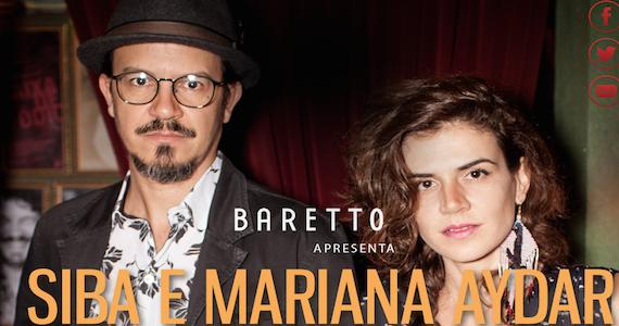 Baretto apresenta show especial com o encontro de Mariana Aydar e Siba Eventos BaresSP 570x300 imagem