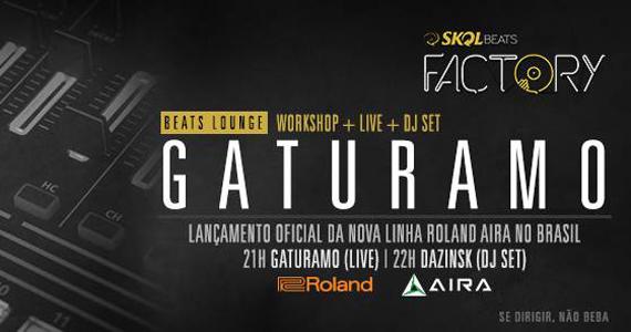 Lançamento Oficial da nova linha AIRA no Brasil com o projeto Gaturamo no Skol Beats Factory Eventos BaresSP 570x300 imagem